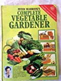 Peter Seabrook Complete Vegetable Gardener