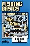 Fishing Basics: The Complete Illustra...