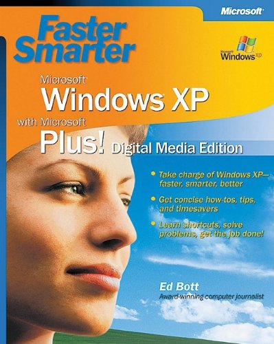 Faster Smarter Microsoft Windows XP with Microsoft Plus Digital Media Edition