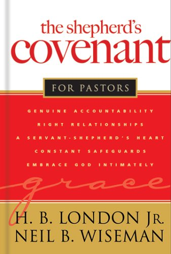 The Shepherd's Covenant for Pastors, H. B., JR., Neil B. Wiseman