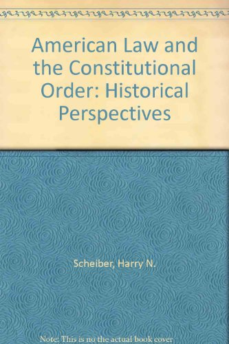 American Law and the Constitutional Order: Historical Perspectives