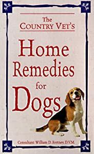 The Country Vets Book Of Home Remedies For Dogs from Consumer Guide
