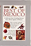 img - for Best of Mexico: A Delicious Feast Sizzling Flavors from all the Regions of Mexico (Cook's Essentials) book / textbook / text book