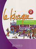 echange, troc Céline Himber, Charlotte Rastello, Fabienne Gallon, Adeline Gaudel - Le Kiosque 2 : Méthode de français