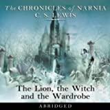C. S. Lewis The Chronicles of Narnia: The Lion, the Witch and the Wardrobe (Abridged Audio CD Set) [AUDIOBOOK]