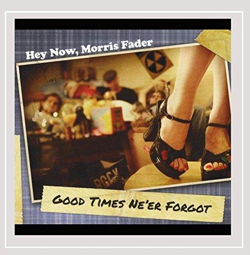 Hey Now - Good Times Ne'er Forgot