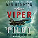 Viper Pilot: The Autobiography of One of America's Most Decorated Combat Pilots (       UNABRIDGED) by Dan Hampton Narrated by John Pruden