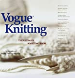 Vogue Knitting: The Ultimate Knitting Book (193154316X) by [???]