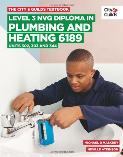 the-city-guilds-textbook-level-3-nvq-diploma-in-plumbing-and-heating-6189-units-302-303-and-344