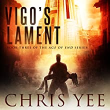Vigo's Lament: Age of End, Book 3 Audiobook by Chris Yee Narrated by Aaron Sinn