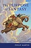The Purpose of Fantasy: A Readers Guide to Twelve Selected Books with Good Values and Spiritual Depth
