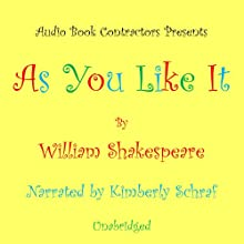 As You Like It | Livre audio Auteur(s) : William Shakespeare Narrateur(s) : Kimberly Schraf