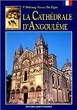 echange, troc Pierre Dubourg-Noves - La Cathédrale d'Angoulême