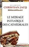 Le Message initiatique des cathédrales par Jacq