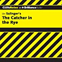 The Catcher in the Rye: CliffsNotes (       UNABRIDGED) by Stanley P. Baldwin, M.A. Narrated by Nick Podehl