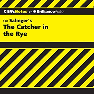 The Catcher in the Rye: CliffsNotes | [Stanley P. Baldwin, M.A.]
