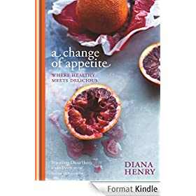 A Change of Appetite: where delicious meets healthy (English Edition)