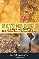 Beyond Buds: Marijuana Extracts-Hash, Vaping, Dabbing, Edibles & Medicines