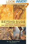 Beyond Buds: Marijuana Extracts-Hash,...