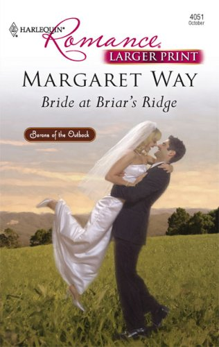 Bride At Briar's Ridge (Harlequin Romance Large Print), MARGARET WAY
