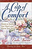 A Cup of Comfort: Words to Soothe Your Heart and Warm Your Spirit (0736907696) by Emilie Barnes