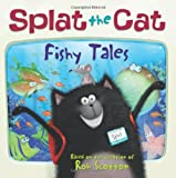 Rob Scotton Splat the Cat: Fishy Tales