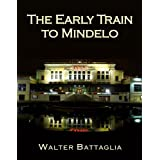 The Early Train to Mindelo: Poker, Politics and Painkillers ~ Walter Battaglia