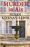 Murder in Aix (The Maggie Newberry Mystery Series)