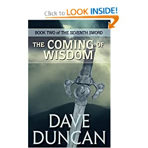 The Coming of Wisdom (the Seventh Sword Trilogy Book 2) by Dave Duncan