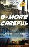 Shannon Holmes B-More Careful: Meow Meow Productions Presents
