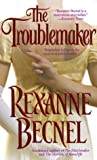 The Troublemaker (0312977557) by Becnel, Rexanne