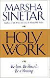 Holy Work: Be Love. Be Blessed. Be a Blessing. (0824517598) by Sinetar, Marsha