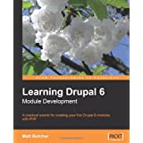 Learning Drupal 6 Module Development: A practical tutorial for creating your first Drupal 6 modules with PHP (Paperback) By Matt Butcher          Buy new: $39.99 67 used and new from $0.01     Customer Rating: