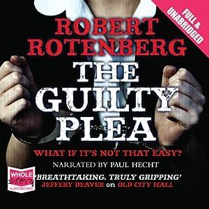 The Guilty Plea | [Robert Rotenberg]