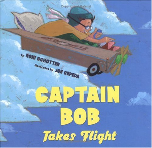 Captain Bob Takes Flight (Anne Schwartz Books)