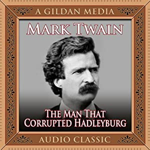 The Man That Corrupted Hadleyburg | [Mark Twain]