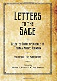 img - for Letters to the Sage: Collected Correspondence of Thomas Moore Johnson: Volume One: The Esotericists book / textbook / text book