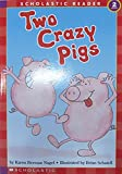 img - for Two Crazy Pigs (Hello Reader, Level 2) by Nagel, Karen Berman, Nagel, Karen (1992) Paperback book / textbook / text book