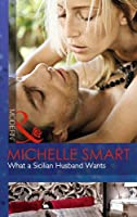 What a Sicilian Husband Wants (Mills & Boon Modern)