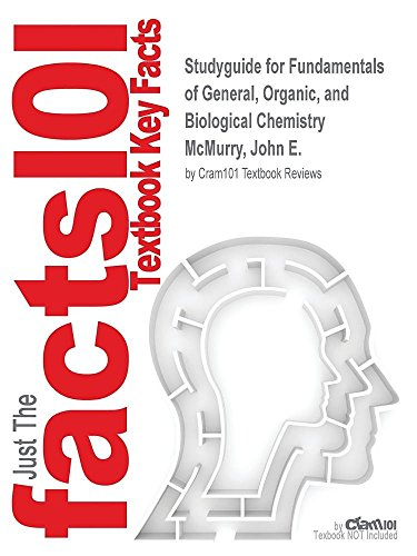 Studyguide for Fundamentals of General, Organic, and Biological Chemistry by McMurry, John E., ISBN 9780321767257