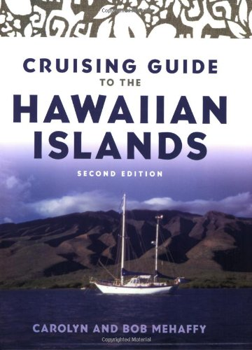 Cruising Guide To The Hawaiian Islands (2Nd Edition)