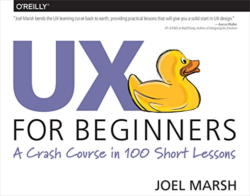 UX for Beginners: A Crash Course in 100 Short Lessons, by Joel Marsh