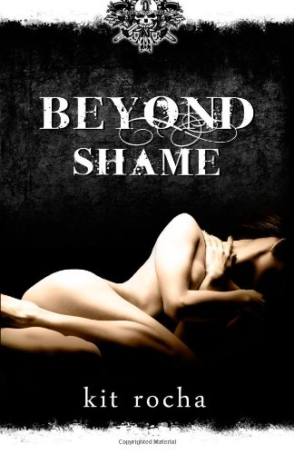 Beyond Shame: Beyond, Book One by Kit Rocha