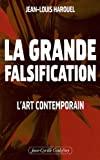 echange, troc Jean-Louis Harouel - La grande falsification : L'art contemporain