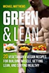 Green & Lean: 20 Vegetarian and Vegan...