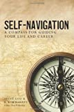 img - for Self-Navigation: A Compass for Guiding Your Life and Career book / textbook / text book