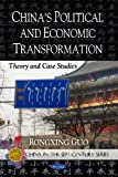 img - for China's Political and Economic Transformation: Theory and Case Studies (China in the 21st Century Series) book / textbook / text book