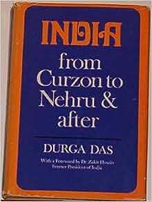 India (From Curzon to Nehru & after): Durga Das, Dr. Zakir Husain