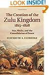 The Creation of the Zulu Kingdom, 181...