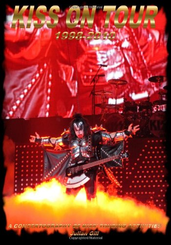 Kiss On Tour, 1998-2010
